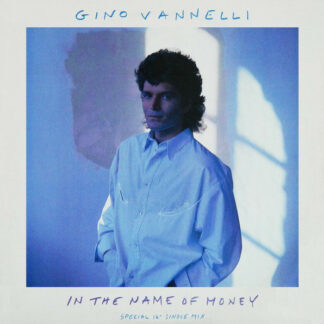 "Gino Vannelli - In The Name Of Money (Special 12"" Single Mix) (12"", Single)"