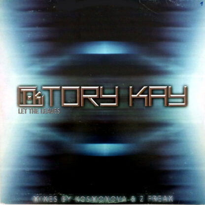 """Tory Kay - Let The Leaves (12"""")"""