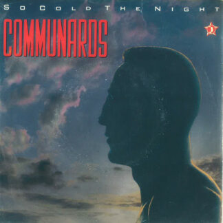 Communards* - So Cold The Night (7