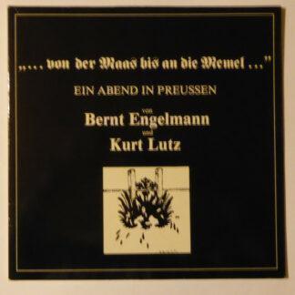 """Renaissance-Theater Berlin* - """"...Von Der Maas Bis An Die Memel..."""" Ein Abend In Preussen von Bernt Engelmann Und Kurt Lutz (LP, Album)"""