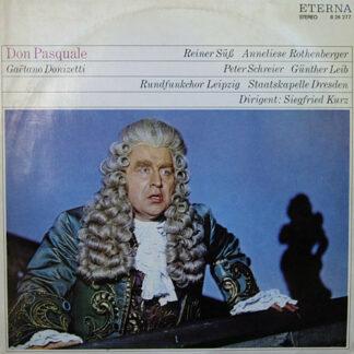 Gaëtano Donizetti* - Reiner Süß, Anneliese Rothenberger, Peter Schreier, Günther Leib, Rundfunkchor Leipzig, Staatskapelle Dresden, Siegfried Kurz - Don Pasquale (LP)
