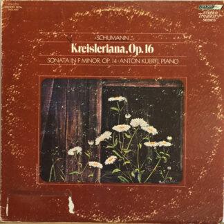 Anton Kuerti - Kreisleriana, Op. 16 (LP)