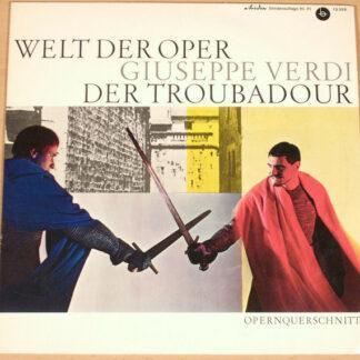 """Giuseppe Verdi - Der Troubadour (Opernquerschnitt) (10"""")"""
