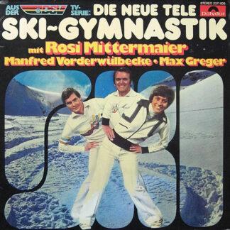 Rosi Mittermaier, Manfred Vorderwülbecke ● Max Greger* - Die Neue Tele Ski-Gymnastik (LP, Album, Gat)