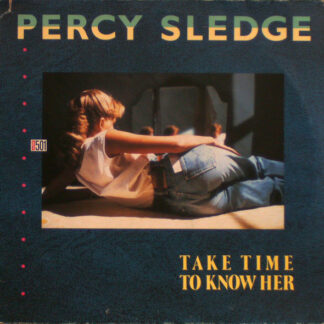 """Percy Sledge - Take Time To Know Her (12"""")"""