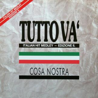 """Cosa Nostra (5) - Tutto Va' (Italian Hit Medley - Edizione II.) (12"""", Maxi)"""