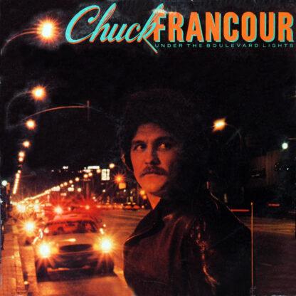 Chuck Francour - Under The Boulevard Lights (LP)