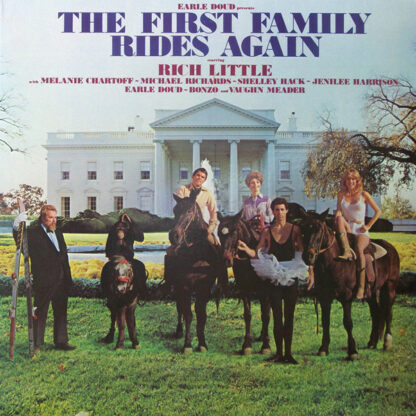 Earle Doud Presents Rich Little With Melanie Chartoff ~ Michael Richards (3) ~ Shelley Hack ~ Jenilee Harrison ~ Bonzo (9) And Vaughn Meader - The First Family Rides Again (LP, Album, Gol)