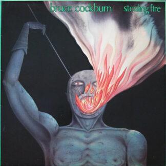 Bruce Cockburn - Stealing Fire (LP, Album)
