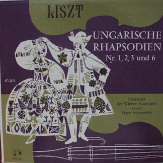 Franz Liszt, Johann Strauss*, Orchester Der Wiener Staatsoper, Hans Swarofsky* - Ungarische Rhapsodien Nr. 1, 2, 3 Und 6 (LP)