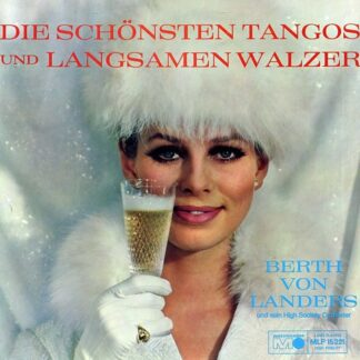 Berth Von Landers Und Sein High Society Orchester* - Die Schönsten Tangos Und Langsamen Walzer (LP, Mono)