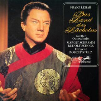 Franz Lehár, Margit Schramm, Rudolf Schock, Robert Stolz - Das Land Des Lächelns (Großer Querschnitt) (LP)