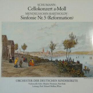 Robert Schumann, Felix Mendelssohn-Bartholdy - Cellokonzert A-Moll, Sinfonie Nr. 5 (Reformation) (LP)
