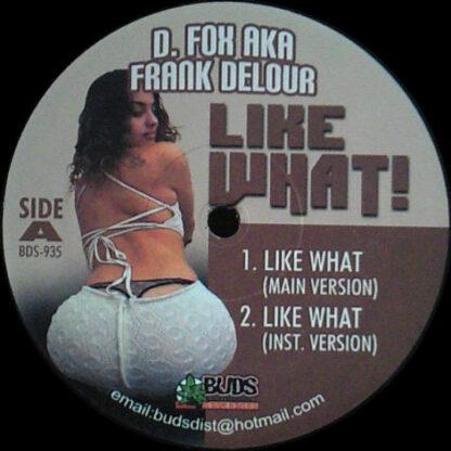 "D. Fox* - Like What! (12"")"
