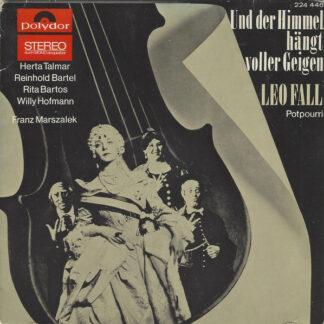 """Leo Fall - Und Der Himmel Hängt Voller Geigen (Potpourri) (7"""", EP)"""