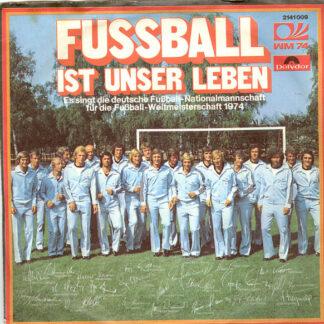"""Die Deutsche Fußball-Nationalmannschaft* - Fussball Ist Unser Leben (7"""", Single)"""