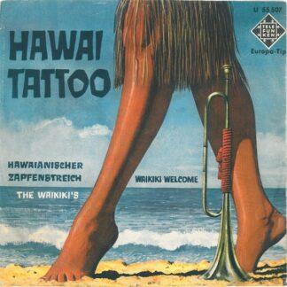 """The Waikiki's - Waikiki Welcome / Hawaii Tattoo (7"""", Single)"""