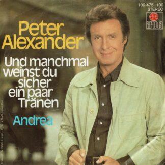 """Peter Alexander - Und Manchmal Weinst Du Sicher Ein Paar Tränen (7"""", Single)"""