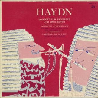 Haydn* - Konzert Für Trompete Und Orchester - Divertimento Für Flöte Und Streicher - Symphonie Concertante In B Dur, Op. 84 Für Oboe, Fagott, Violine Und Cello (LP)