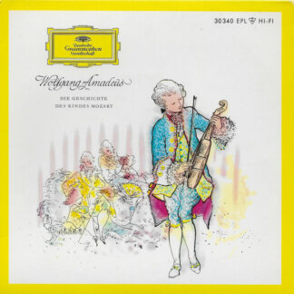 """Wolfgang Amadeus Mozart - Die Geschichte Des Kindes Mozart (7"""", EP, Mono)"""