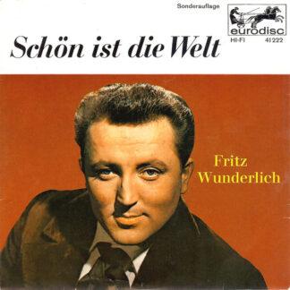 """Fritz Wunderlich - Schön Ist Die Welt (7"""", Mono, S/Edition)"""