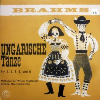 """Brahms*, Orchester Der Wiener Staatsoper Leitung: Hans Swarowsky - Ungarische Tänze Nr. 1, 2, 3, 5, 6 (7"""", Mono)"""