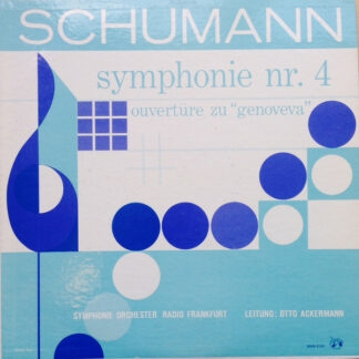 """Schumann* – Symphonie Orchester Radio Frankfurt* , Leitung: Otto Ackermann - Symphonie Nr. 4 / Ouvertüre Zu """"Genova"""" (LP, Mono)"""