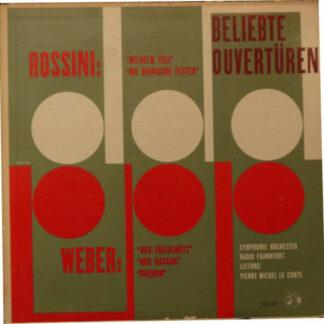 Rossini* / Weber*, Symphonie Orchester Radio Frankfurt*, Pierre-Michel Le Conte - Beliebte Ouvertüren (LP, Mono)