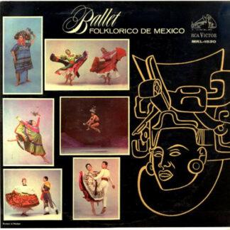 Ballet Folklorico De Mexico - Ballet Folklorico De Mexico (LP, Album, Mono)