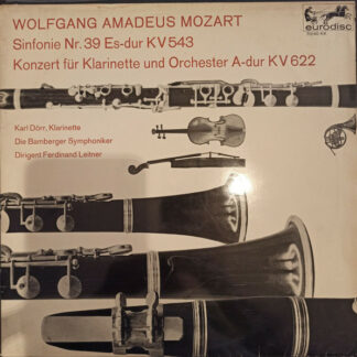 Wolfgang Amadeus Mozart, Karl Dörr, Die Bamberger Symphoniker*, Ferdinand Leitner - Sinfonie Nr. 39 Es-dur KV 543 / Konzert Für Klarinette Und Orchester A-dur KV 622 (LP, Mono)