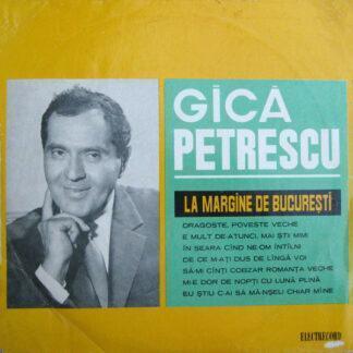 """Gică Petrescu - La Margine De Bucureşti (10"""", Mono)"""