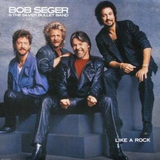Bob Seger & The Silver Bullet Band* - Like A Rock (LP, Album)