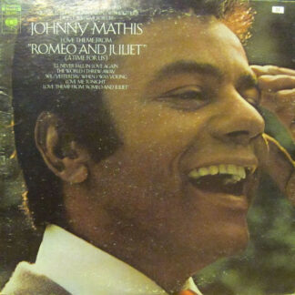 "Johnny Mathis - Love Theme From ""Romeo And Juliet"" (A Time For Us) (LP, Album, Ter)"