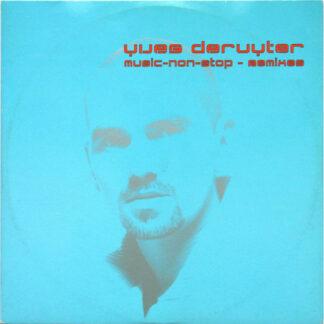 """Yves Deruyter - Music-Non-Stop - Remixes (12"""")"""