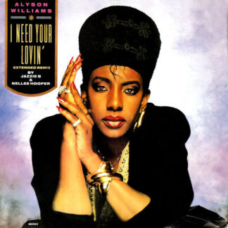 """Alyson Williams - I Need Your Lovin' (Extended Remix) (12"""")"""
