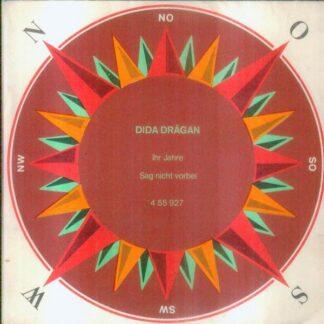 """Dida Drăgan - Ihr Jahre / Sag Nicht Vorbei (7"""", Single)"""