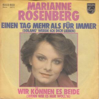 """Marianne Rosenberg - Einen Tag Mehr Als Für Immer (Solang' Werde Ich Dich Lieben) / Wir Können Es Beide (Wenn Wir Es Nur Woll'n) (7"""", Single)"""