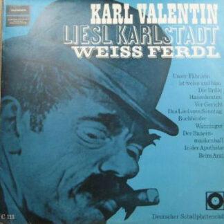 """Karl Valentin, Liesl Karlstadt, Weiss-Ferdl* - Karl Valentin, Liesl Karlstadt, Weiss-Ferdl (10"""", Mono, Club)"""