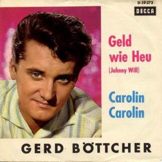"""Gerd Böttcher - Geld Wie Heu (Johnny Will) / Carolin Carolin (7"""", Single, Mono)"""