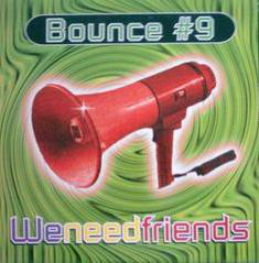 """Bounce #9* - We Need Friends (12"""")"""