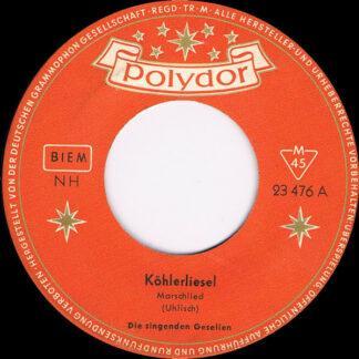 "Die Singenden Gesellen - Köhlerliesel (7"", Single, Mono)"