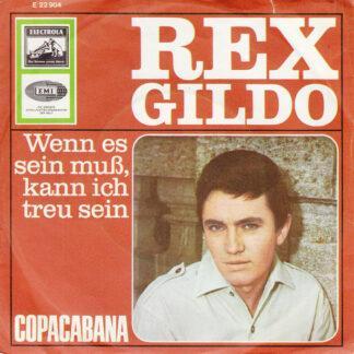 """Rex Gildo - Wenn Es Sein Muß, Kann Ich Treu Sein / Copacabana (7"""", Single, Ad1)"""