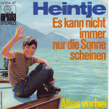 """Heintje - Es Kann Nicht Immer Nur Die Sonne Scheinen (7"""", Single)"""