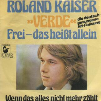 """Roland Kaiser - »Verde« Frei- Das Heißt Allein (7"""", Single)"""