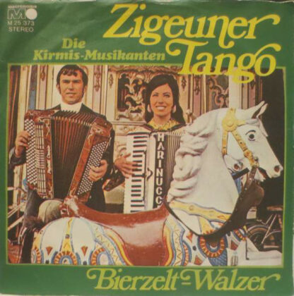"""Die Kirmis-Musikanten* - Zigeuner-Tango (7"""", Single)"""
