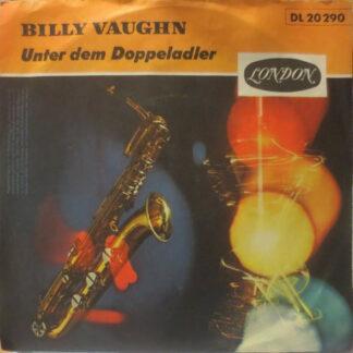 """Billy Vaughn And His Orchestra - Unter Dem Doppeladler / Auf Wiederseh'n (7"""", Single)"""