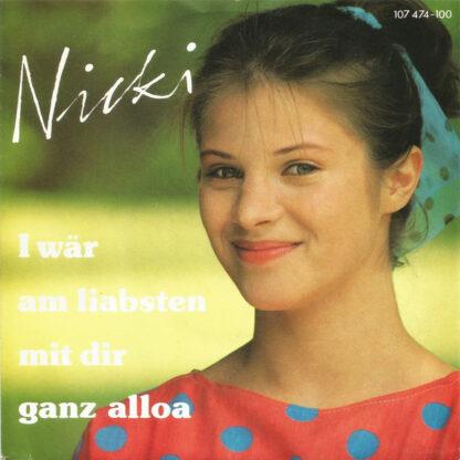 "Nicki - I Wär Am Liabsten Mit Dir Ganz Alloa (7"", Single)"