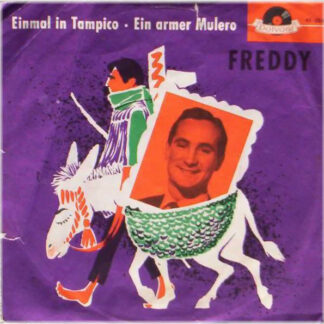 "Freddy* - Einmal In Tampico / Ein Armer Mulero (7"", Single, Mono)"