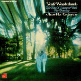 Arno Flor Orchestra* - Verdi Wonderland - The Hits Of Guiseppe Verdi For Dancing (LP, Album, Quad)