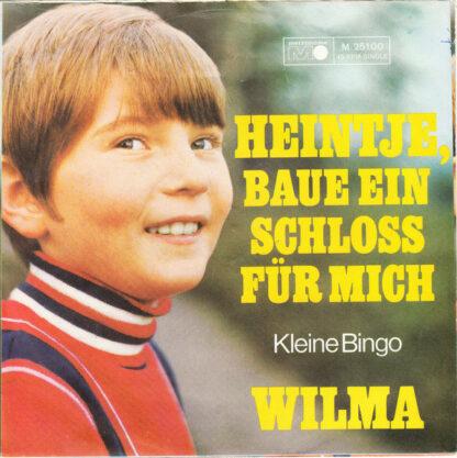 """Wilma - Heintje, Baue Ein Schloss Für Mich (7"""", Single)"""